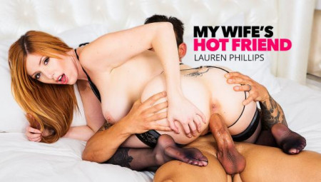 My Wifes Hot Friend – Lauren Phillips